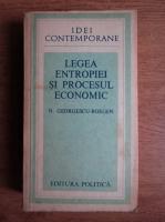 Anticariat: Nicholas Georgescu Roegen - Legea entropiei si procesul economic