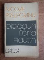 Anticariat: Nicolae Prelipceanu - Dialoguri fara Platon