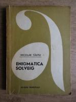 Anticariat: Nicolae Tautu - Enigmatica Solveig