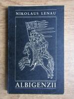 Anticariat: Nikolaus Lenau - Albigenzii