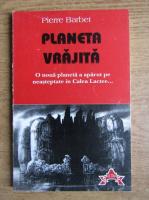 Pierre Barbet - Planeta vrajita
