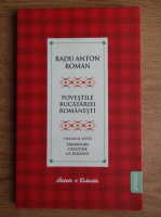 Anticariat: Radu Anton Roman - Povestile bucatariei romanesti (volumul 7)