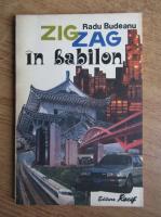 Radu Budeanu - Zig zag in Babilon
