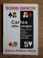 Anticariat: Sorin Danciu - Cartea alba-neagra
