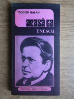 Anticariat: Teodor Balan - Acasa la Enescu