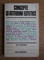 Titu Popescu - Concepte si atitudini estetice