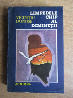 Anticariat: Vicentiu Donose - Limpedele chip al diminetii