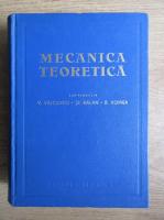 Victor Valcovici - Mecanica teoretica