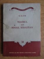 Anticariat: B. Elvin - Teatrul lui Mihail Sebastian