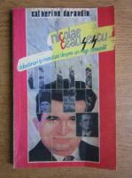 Anticariat: Catherine Durandin - Nicolae Ceausescu. Adevaruri si minciuni despre un rege comunist