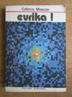 Anticariat: Catinca Muscan - Evrika!