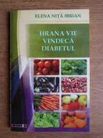 Elena Nita Ibrian - Hrana vie vindeca diabetul