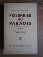 Anticariat: Garet Rogers - Prisonnier au paradis