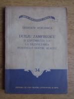 Georgeta Horodinca - Duiliu Zamfirescu si contributia lui la dezvoltarea romanului nostru realist