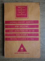 Gheorghe Adalbert Schneider - Probleme de aritmetica si algebra pentru clasele V-VIII
