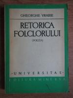 Anticariat: Gheorghe Vrabie - Retorica folclorului