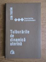 Anticariat: Henriette Ciortoloman - Tulburarile de dinamica uterina