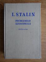 I. Stalin - Problemele Leninismului