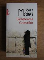 Anticariat: Ioan T. Morar - Sarbatoarea corturilor