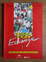 Anticariat: J. Courtillon - Libre Echange (volumul 1)