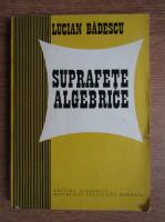 Anticariat: Lucian Badescu - Suprafete algebrice