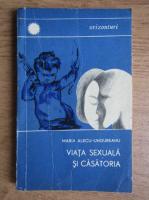 Anticariat: Maria Alecu Ungureanu - Viata sexuala si casatoria
