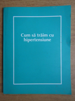 Anticariat: Martin Bates - Cum sa traim cu hipertensiune