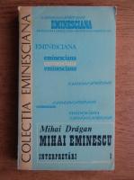Mihai Dragan - Mihai Eminescu. Interpretari (volumul 1)