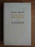 Mihai Ralea - Scrieri din trecut in literatura si filozofie (volumul 3)
