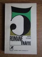 Mihai Stoian - 5 romane traite
