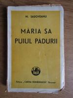 Anticariat: Mihail Sadoveanu - Maria sa puiul padurii (1935)