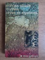 Anticariat: Mircea Eliade - Mythes, reves et mysteres