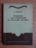 N. Tertulian - Probleme ale literaturii de evocare istorica