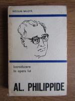 Anticariat: Nicolae Balota - Introducere in opera lui Al. Philippide