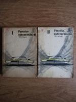 Anticariat: Petre Cristea - Practica automobilului (volumele 1, 2)