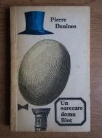 Anticariat: Pierre Daninos - Un oarecare domn Blot
