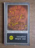 Anticariat: Rodica Nicolescu-Padina - Luceafarul dinspre ziua