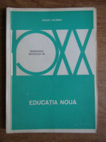 Anticariat: Roger Cousinet - Educatia noua