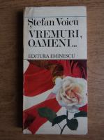 Stefan Voicu - Vremuri, oameni
