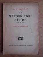 Anticariat: Al. T. Stamatiad - Margaritare negre. Poeme (volumul 2,1934)