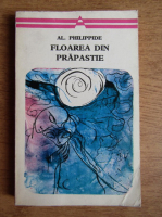 Anticariat: Alexandru Philippide - Floarea din prapastie