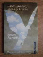 Anticariat: Andrea Riccardi - Sant'Egidio, Roma si lumea