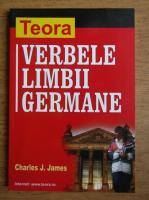 Anticariat: Charles J. James - Verbele limbii germane