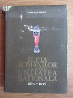 Anticariat: Cornelia Bodea - Lupta romanilor pentru Unitatea Nationala, 1834-1849