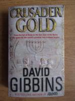 Anticariat: David Gibbins - Crusader gold