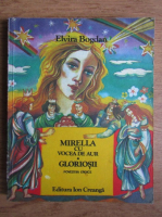 Anticariat: Elvira Bogdan - Mirella cu vocea de aur. Gloriosii. Povesti istorice