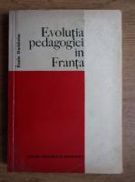 Emile Durkheim - Evolutia pedagogiei in Franta