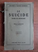 Emile Durkheim - Le suicide. Etude de sociologie (1930)
