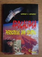 Anticariat: George V. Grigore - Apocalipsa. Pericolul din spatiu