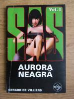 Anticariat: Gerard de Villiers - Aurora neagra (volumul 1)
